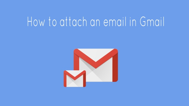 how to attach an email in gmail